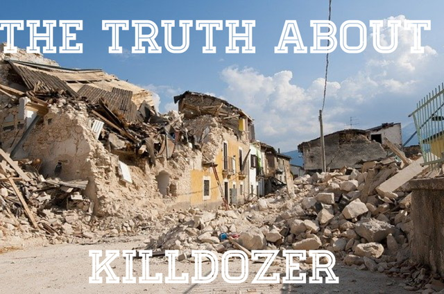 """A building is demolished with the words, """"the truth about killdozer"""" framing the image."""
